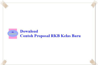 Download Contoh Proposal RKB Kelas Baru