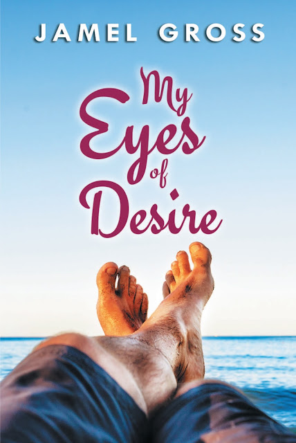 My Eyes of Desire by Jamel Gross
