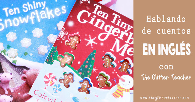 Cuentos en inglés: Ten tiny gingerbread men & Ten shiny snowflakes