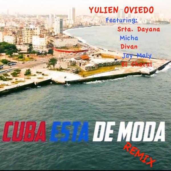 Yulien oviedo cuba esta de moda remix feat srta for Divan y chacal
