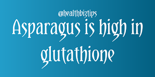 Health Facts & Tips @healthbiztips: Asparagus is high in glutathione.