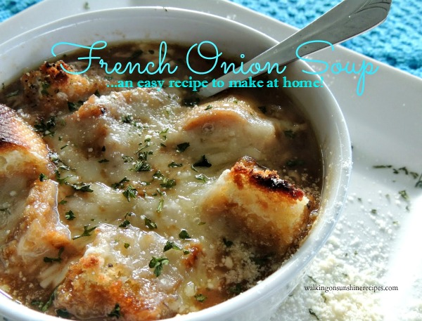 EASY French Onion Soup from Walking on Sunshine