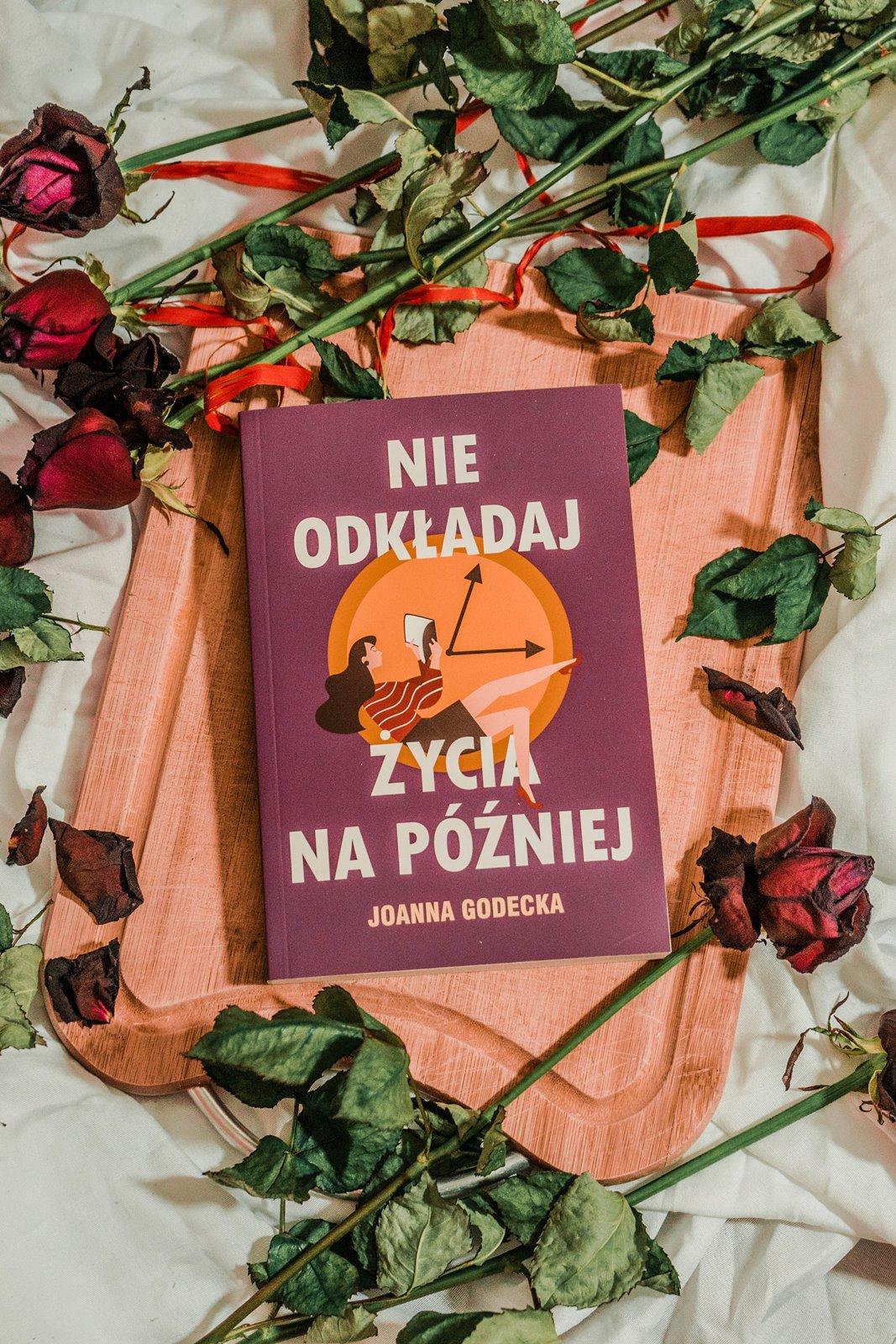 nie odkładaj życia na później recenzja opinia książki godne polecenia co przeczytać tej wiosny nowości ksiązkowe 2019