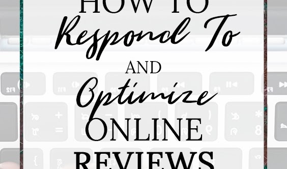 Managing Your Online Reputation: Optimizing Your Responses to Positive & Negative Reviews