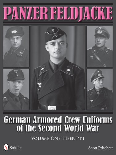 Panzer Feldjacke  German Armored Crew Uniforms of the Second World War Vol.1  Heer PT.1. by Scott Pritchett