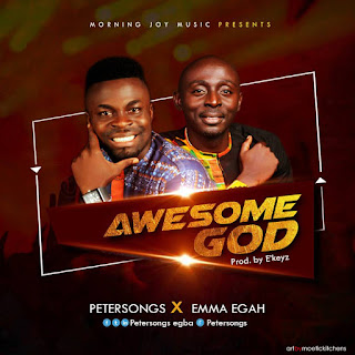 Music: Petersongs X Emma Egah - Awesome God (prod. by E'keyz) | @petrersongs