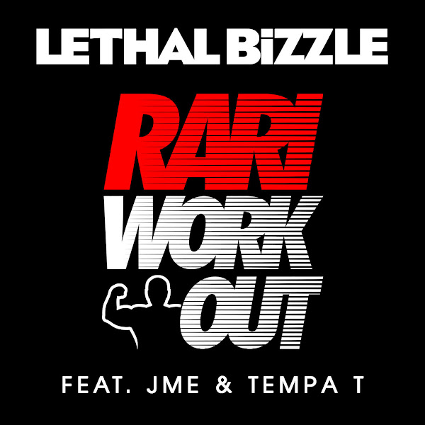 Lethal Bizzle - RariWorkOut (feat. JME & Tempa T) - Single Cover