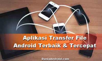 5 Aplikasi Transfer File Android Tercepat dan terbaik Gratis
