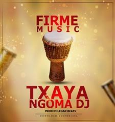 Firme Music - Txaya Ngoma Dj (Prod. Polegar beatz) (2018) [Dowloand Mp3]