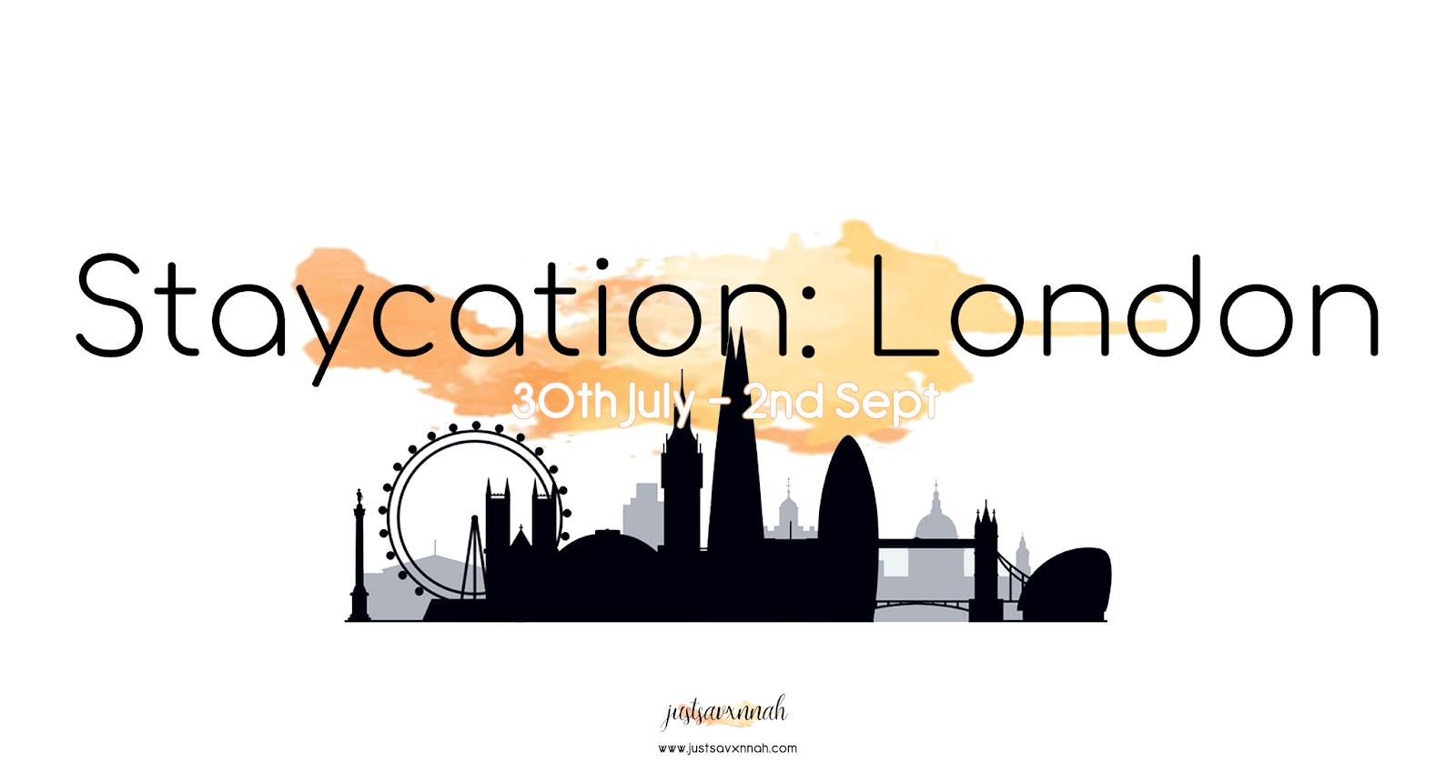 My Staycation in London