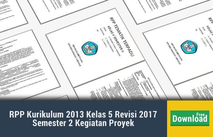 RPP Kurikulum 2013 Kelas 5 Revisi 2017 Semester 2 Kegiatan Proyek