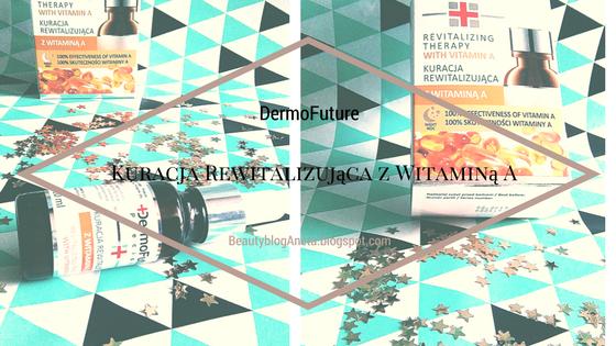 Kuracja Rewitalizująca z Witaminą A DermoFuture/ TwojezródłoUrody testowanie