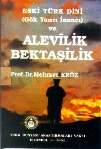 Mehmet Eröz - Eski Türk Dini (Gök Tanri Inancı) Ve Alevilik Bektaşilik