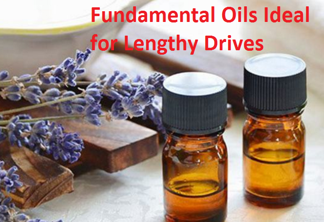 Fundamental Oils Ideal for Lengthy Drives