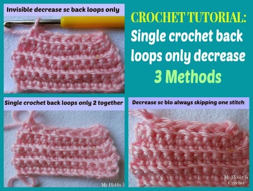 3 Ways of decreasing the stitch single crochet in back loops only