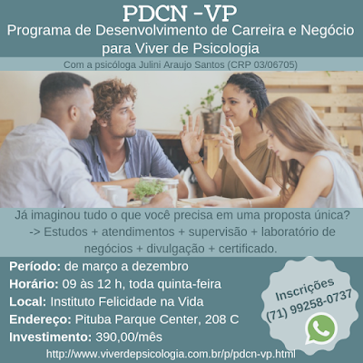Conheca o  PDCN - VP (Programa de Desenvolvimento de Carreira e Negócio para Viver de Psicologia)