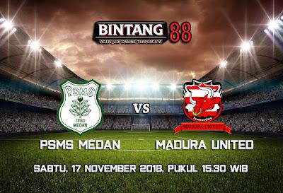 Prediksi PSMS Medan Vs Madura United 17 November 2018