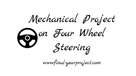 Mechanical Final year Project on Four Wheel Steering