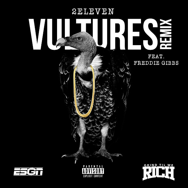 2 Eleven - Vultures (Remix) [feat. Freddie Gibbs] - Single   Cover