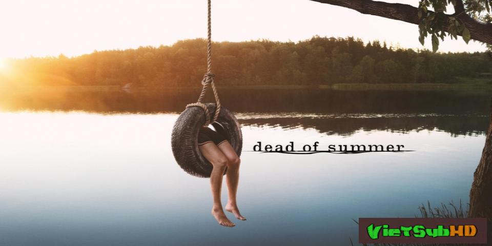 Phim Mùa Hè Chết Chóc Hoàn Tất (10/10) VietSub HD | Dead Of Summer 2016