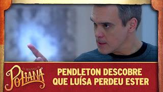 Pendleton descobre que Luísa perdeu Ester e se enfurece - As Aventuras de Poliana