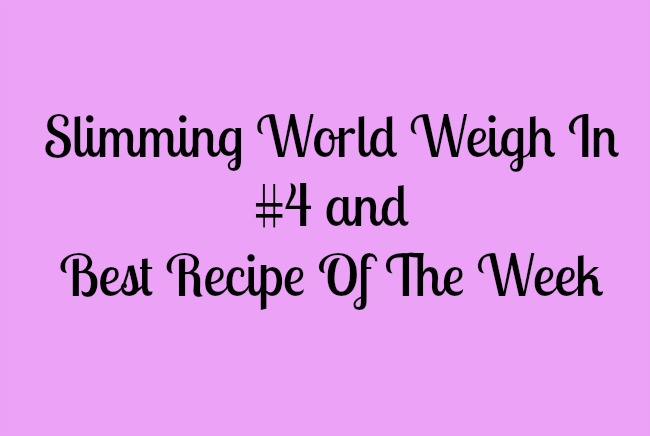 Slimming-World-Weigh-In-#4-and-Best-Recipe-of-the-Week-text-on-pink-background