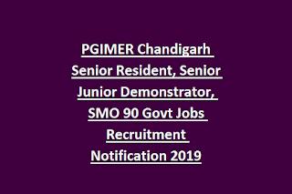 PGIMER Chandigarh Senior Resident, Senior Junior Demonstrator, SMO 90 Govt Jobs Recruitment Notification 2019
