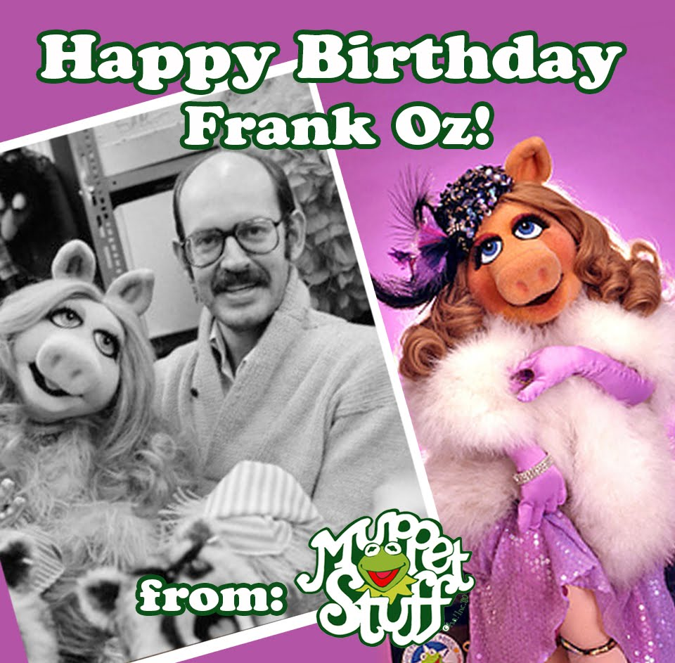 1000th Post Weekly Muppet Wednesdays Miss Piggy: Muppet Stuff: Happy Birthday, Frank Oz