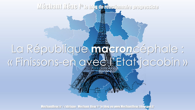 https://mechantreac.blogspot.com/2018/10/la-republique-macroncephale-finissons.html