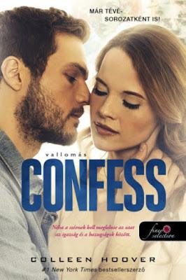 Colleen Hoover – Confess: Vallomás megjelent a Könyvmolyképző Kiadó gondozásában a Rubin Pöttyös könyvek sorozatban