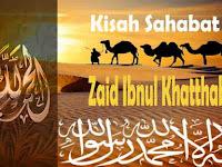 Kisah Sahabat Zaid Ibnul Khatthab