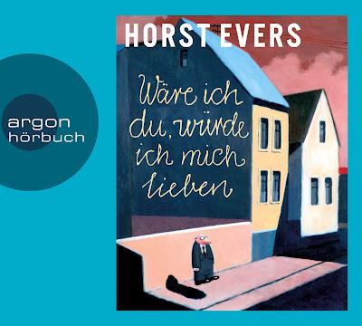 Horst Evers - Wäre ich du, würde ich mich lieben