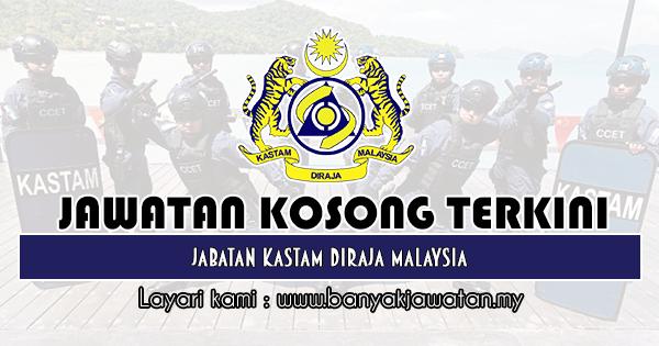 Jawatan Kosong Terkini 2019 di Jabatan Kastam Diraja Malaysia