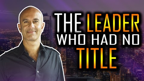 The Leader Who Had No Title : Key Factors to become a Great Leader