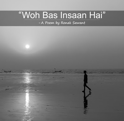 Cover Photo: Woh Bas Insaan Hai - A Poem by Ronak Sawant
