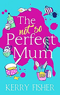 The Not So Perfect Mum by Kerry Fisher