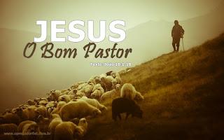 Série: Jesus no Evangelho de João - Jesus: O Bom Pastor