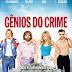[CRÍTICA] Gênios do crime
