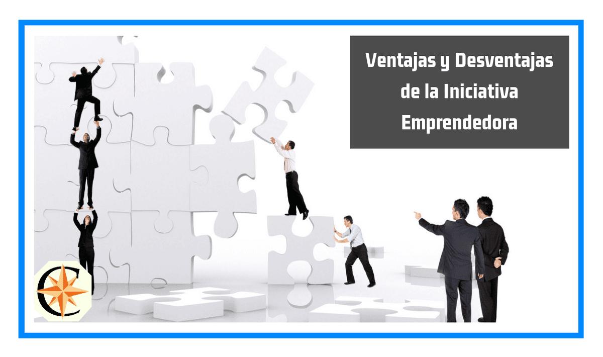 Ventajas y Desventajas de la Iniciativa Emprendedora