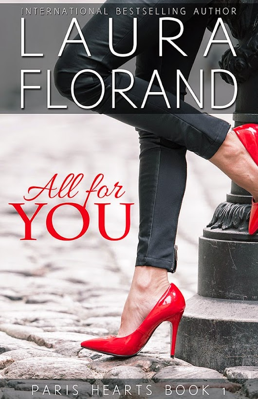 Cover Reveal: All For You (Paris Hearts #1) by Laura Florand