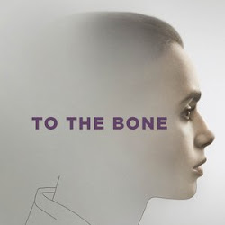 Poster To the Bone 2017