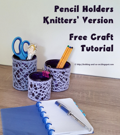 Knitting and so on: Pencil Holders - Knitter's Version
