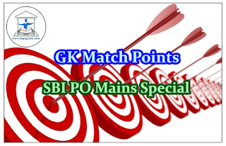 GK Match Points SBI PO Mains Special (National News) Part-I