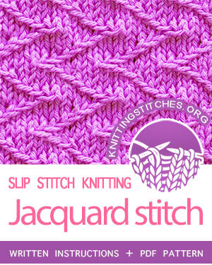 SLIP STITCH KNITTING. #howtoknit the Jacquard stitch. FREE written instructions, PDF knitting pattern.  #knittingstitches #slipstitchknitting