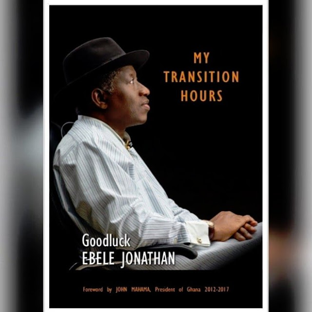 My Transition Hours, Goodluck Jonathan's book