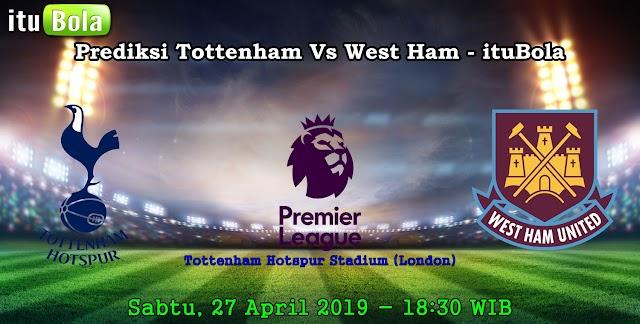 Prediksi Tottenham Vs West Ham - ituBola