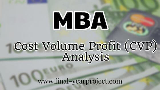 MBA Project on Cost Volume Profit (CVP) Analysis