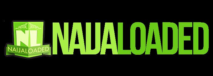 Naijaloaded | Nigeria's No. 1 Online Portal