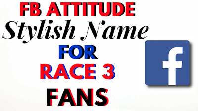 FB-Attitude-Stylish-Names-For-Race-3-Fans