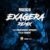 Prodígio Feat. Força Suprema & Dope Boyz - Exagera Remix